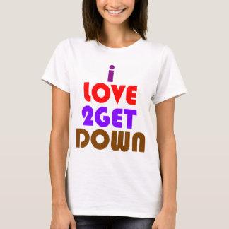 women's ilove2getdown t-shirt