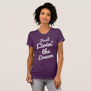6efe3362a5 Living The Dream T-Shirts & Shirt Designs | Zazzle UK