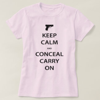 "Women's KEEP CALM and ""Conceal"" CARRY ON Shirt"