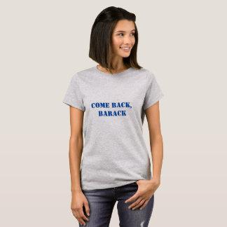 """Women's Obama T-Shirt """"Come Back Barack"""""""