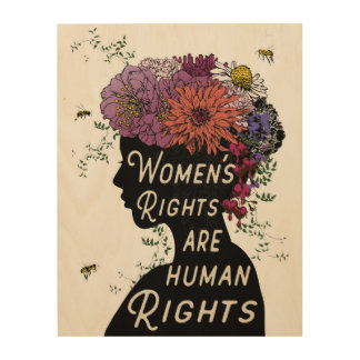 Women's Rights Are Human Rights  - Wood Panel