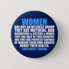 Women's Rights Obama Quote 6 Cm Round Badge