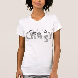 womens She's so Crazy t-shirt