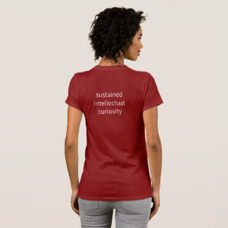 "Women's - ""sustained intellectual curiosity"" T-Shirt"