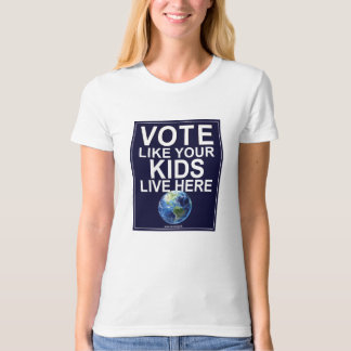 Women's T-shirt - Vote Like Your Kids Live Here