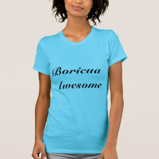 Womens T-shirt with Boricua Quote