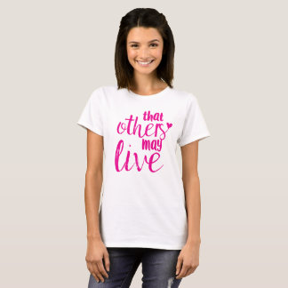 """Women's """"that others may live"""" tee"""