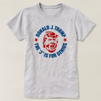 "Women's Trump T-Shirt: ""The J is for Genius"" T-Shirt"