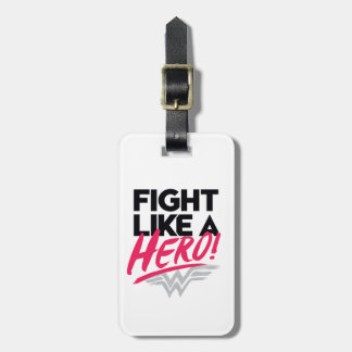 Wonder Woman - Fight Like A Hero Luggage Tag