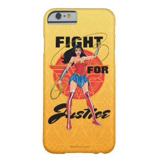 Wonder Woman With Lasso - Fight For Justice Barely There iPhone 6 Case