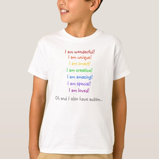 Wonderful, unique and autistic T-Shirt