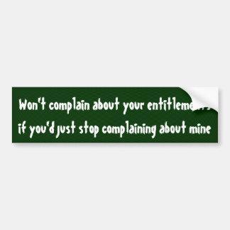 Won't complain about your entitlements car bumper sticker