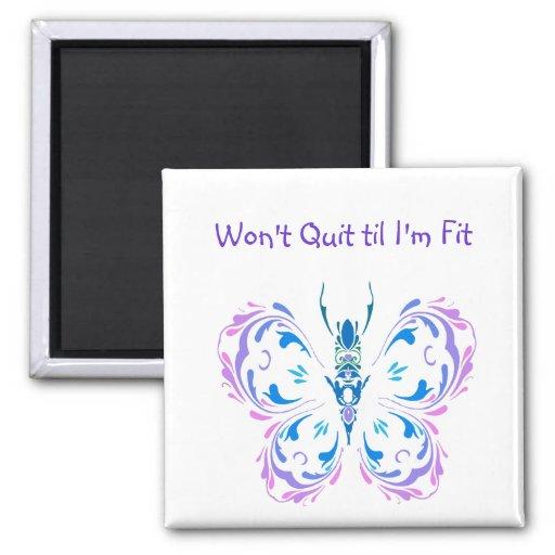 Won't Quit til I'm Fit, Fitness Butterfly Change Fridge Magnet