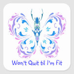 Won't Quit til I'm Fit, Fitness Butterfly Change Square Stickers