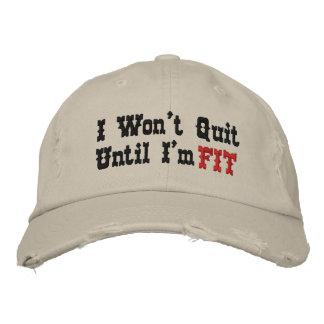 Won't Quit Until Fit Hat Embroidered Hat