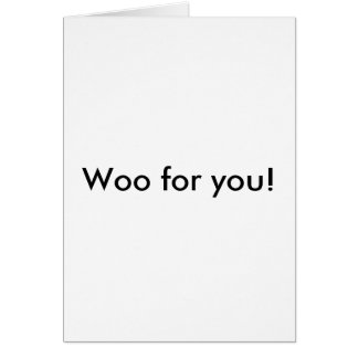 Woo for you! note card