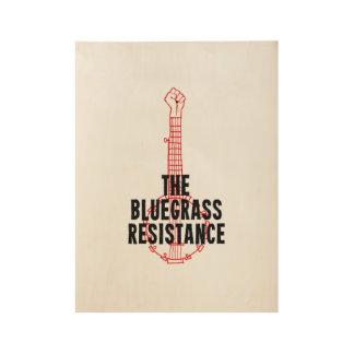 Wood Bluegrass Resistance Art Poster