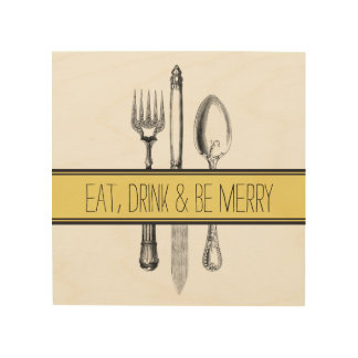 Wood Canvas eat, drink & be merry art print