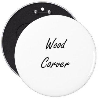 Wood Carver Artistic Job Design 6 Cm Round Badge