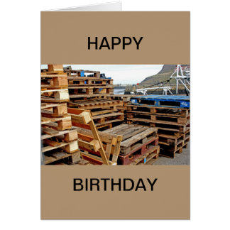Wooden Pallets on the Dock Happy Birthday Card