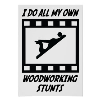 Woodworking Stunts Print