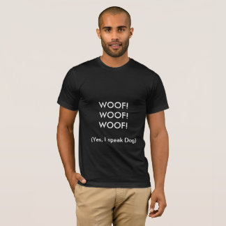 WOOF! Quote Funny Men's T-shirt