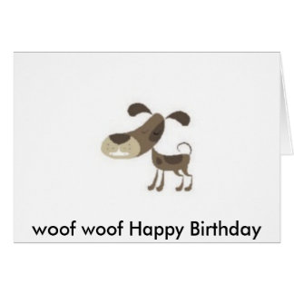 woof woof Happy Birthday Greeting Card
