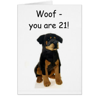 WOOF - YOU ARE 21 HOWLING GOOD TIME CARDS