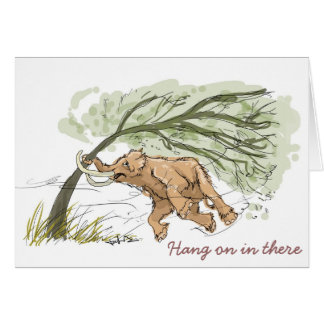 Woolly Mammoth Card (Hang on in there)