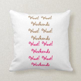 Woot Woot Weekends Throw Pillows