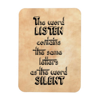 Word LISTEN contains the same letters as SILENT Magnet