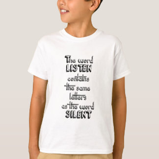 Word LISTEN contains the same letters as SILENT T-Shirt