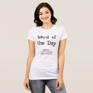 Word of the Day Women's Shirts - Esoteric