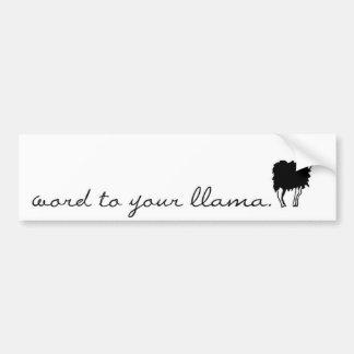 word to your llama bumper sticker! bumper sticker