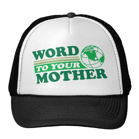 Word To Your Mother Cap