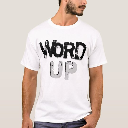 Word up T-Shirt