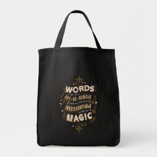 Words Are Our Most Inexhaustible Source Of Magic Grocery Tote Bag