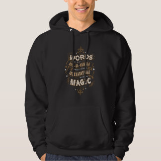 Words Are Our Most Inexhaustible Source Of Magic Hoodie