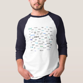 Words for dad in many different languages T-Shirt