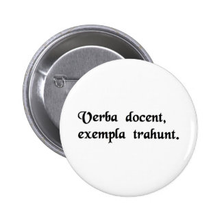 Words instruct, examples lead. 6 cm round badge