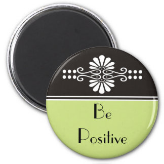 Words Of Motivation - Be Positive 6 Cm Round Magnet