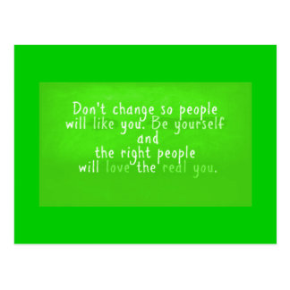 WORDS OF WISDOM CHANGE DON'T SO PEOPLE WILL LIKE Y POSTCARDS