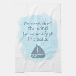 Words of Wisdom Nautical Sail boat Quote Tea Towel