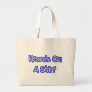 Words On A Shirt Bags