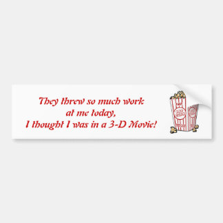 Work 3-D Movie Bumper Sticker Car Bumper Sticker
