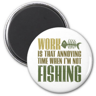 Work And Fishing 6 Cm Round Magnet