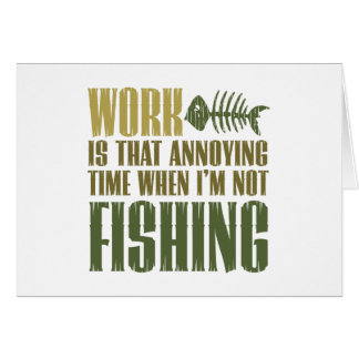 Work And Fishing Greeting Card