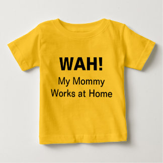 Work at Home Baby T-Shirt