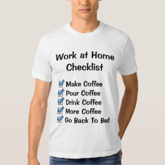 Work at Home Checklist Tee Shirts