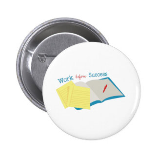 Work Before Success Pins